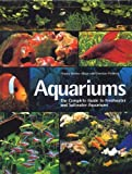 img - for Aquariums: The Complete Guide to Freshwater and Saltwater Aquariums by Thierry Maitre-Alain (2009-01-23) book / textbook / text book