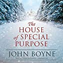 The House of Special Purpose (       UNABRIDGED) by John Boyne Narrated by Stefan Rudnicki