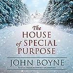 The House of Special Purpose | John Boyne
