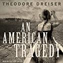An American Tragedy (       UNABRIDGED) by Theodore Dreiser Narrated by Dan John Miller