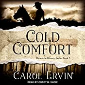 Cold Comfort: Mountain Women Series, Book 2 | Carol Ervin