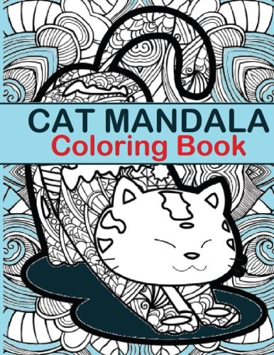 Cat Mandala Coloring Book: Cat Mandala Coloring Book fun for all Ages - Adults and Kids can Relax while coloring a   combination of integrated Cats with Mandalas on full size large Coloring Pages (Full Size Coloring Books compare prices)