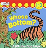 Whose Bottom is This?: A Lift-the-flap Book (I'm learning about)