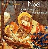 echange, troc Éliane Gondinet-Wallstein - Noël sous le regard des peintres