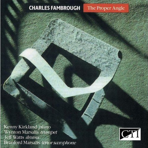 Proper Angle by Charles Fambrough, Wynton Marsalis, Branford Marsalis, Kenny Kirkland and Roy Hargrove