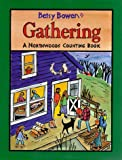 Gathering: A Northwoods Counting Book (0316103713) by Betsy Bowen