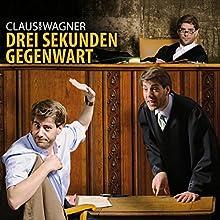 Drei Sekunden Gegenwart (       ungekürzt) von Claus von Wagner Gesprochen von: Claus von Wagner