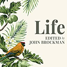 Life: The Leading Edge of Evolutionary Biology, Genetics, Anthropology, and Environmental Science | Livre audio Auteur(s) : John Brockman Narrateur(s) : Mike Chamberlain, Antony Ferguson, Jonathan Yen