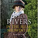 In the Bleak Midwinter Audiobook by Carol Rivers Narrated by Julie Maisey