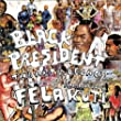 Black President - The Art and Legacy of Fela Anikulapo-Kuti