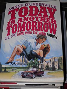 Today Is Another Tomorrow: The Epic Gone With the Wind Parody Missy D'Urberville