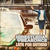 Late For Nothing By Iwrestledabearonce (2013-08-12)
