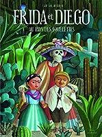 Frida et Diego : Au pays des squelettes
