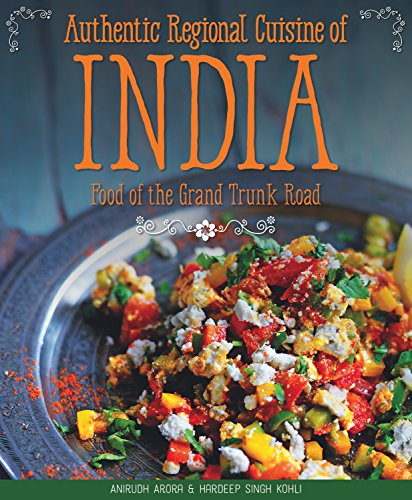 Authentic Regional Cuisine of India by Anirudh Arora