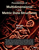 Foundations of Multidimensional and Metric Data Structures ebook download