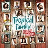 Tropical Family (Edition Deluxe)