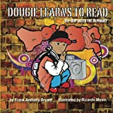 img - for Dougie Learns To Read: Hip-Hop Meets The Alphabet book / textbook / text book