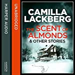 The Scent of Almonds and Other Stories   Camilla Lackberg