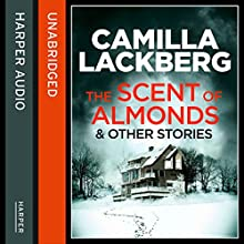 The Scent of Almonds and Other Stories (       UNABRIDGED) by Camilla Lackberg Narrated by Robin Bowerman