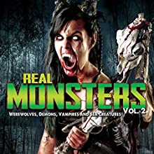 Real Monsters Vol. 2: Werewolves, Demons, Vampires and Sea Creatures Radio/TV Program Auteur(s) : OH Krill Narrateur(s) : Charles Thompsen
