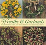 Wreaths & Garlands: Enbhanting Displa...