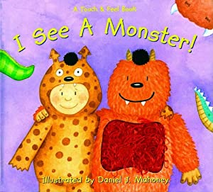 I See a Monster: A Touch And Feel Book