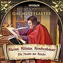Klerus, Klöster, Kirchenbauer (Das Mittelalter) Hörbuch von  div. Gesprochen von: Julia Fischer, Axel Wostry