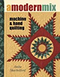 img - for A Modern Mix: Machine & Hand Quilting book / textbook / text book