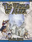 Blue Rose: The World Of Aldea (1932442464) by Elliot, Daire
