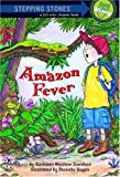 Amazon Fever (A Stepping Stone Book(TM)) (0307264076) by Zoehfeld, Kathleen Weidner