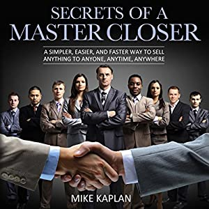 Secrets of a Master Closer Audiobook
