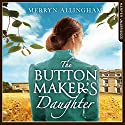 The Buttonmaker's Daughter Audiobook by Merryn Allingham Narrated by Genevieve Swallow