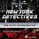 Der Killer von Manhattan (New York Detectives 1) Hörbuch von Henry Rohmer Gesprochen von: Bert Stevens