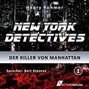 Der Killer von Manhattan (New York Detectives 1) | Henry Rohmer