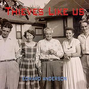 Thieves Like Us Audiobook