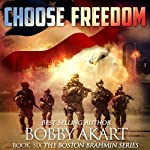 Choose Freedom: The Boston Brahmin, Book 6 | Bobby Akart