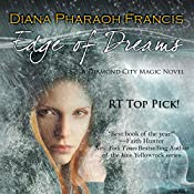 Edge of Dreams: The Diamond City Magic Novels, Book 2 | Diana Francis