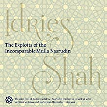 The Exploits of the Incomparable Mulla Nasrudin (       UNABRIDGED) by Idries Shah Narrated by David Ault