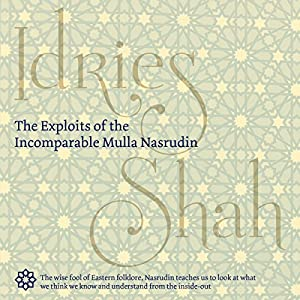 The Exploits of the Incomparable Mulla Nasrudin Audiobook
