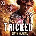 Tricked: The Iron Druid Chronicles, Book 4 (       UNABRIDGED) by Kevin Hearne Narrated by Christopher Ragland