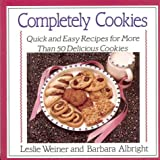 Completely Cookies: Quick and Easy Recipes for More Than 500 Delicious Cookies (031205405X) by Weiner, Leslie