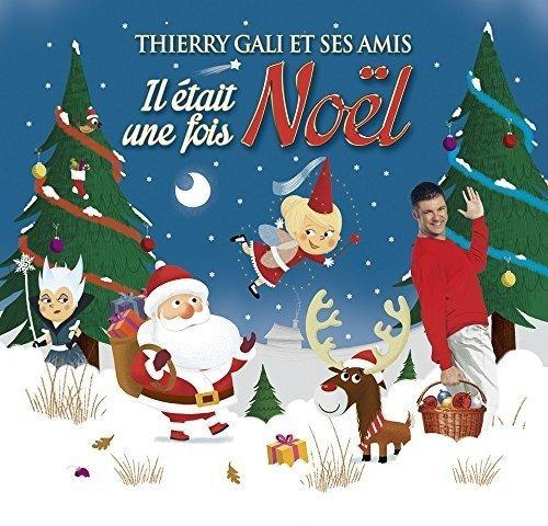 Thierry Gali & His Friends - Il Etait Une Fois Noel