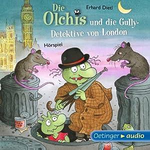 Die Olchis und die Gully-Detektive von London Hörspiel