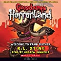 Goosebumps Horrorland, Book 9: Welcome to Camp Slither Audiobook by R. L. Stine Narrated by Andrew Rannells