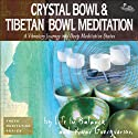 Crystal Bowl & Tibetan Bowl Meditation  by River Guerguerian