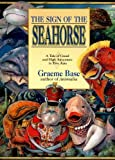 The Sign of the Seahorse (0613087550) by Graeme Base