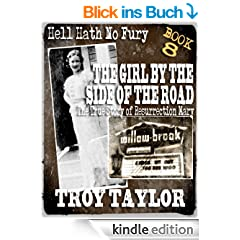 The Girl by the Side of the Road: The True Story of Resurrection Mary (Hell Hath No Fury Series Book 8) (English Edition)