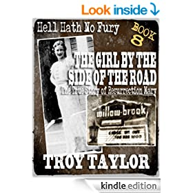 The Girl by the Side of the Road: The True Story of Resurrection Mary (Hell Hath No Fury Series Book 8)
