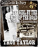 img - for The Girl by the Side of the Road: The True Story of Resurrection Mary (Hell Hath No Fury Series) book / textbook / text book