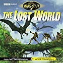 The Lost World (Dramatised) (       UNABRIDGED) by Arthur Conan Doyle Narrated by Francis de Wolff, Gerald Harper, Carol Boyd